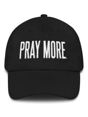 Pray More Dad Hat Black