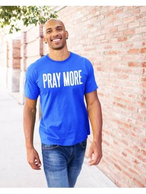 Pray More Unisex White Font Blue Tee