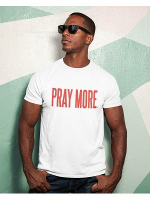 Pray More Unisex Red Font White Tee