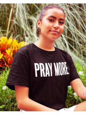 Pray More Unisex White Font Black Tee