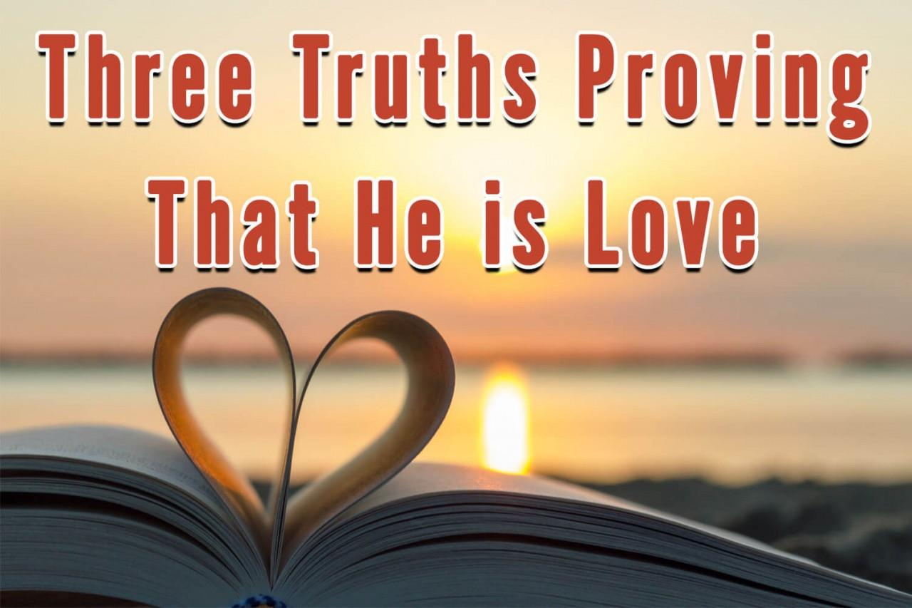 Truths-Proving-That-He-is-Love
