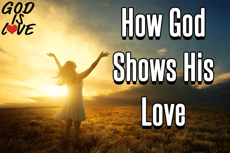 God Shows His Love For Us